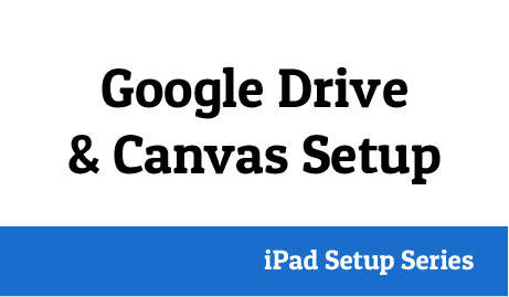 Google Drive & Canvas Setup